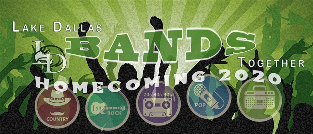 Homecoming 2020 Theme is Lake Dallas Bands Together