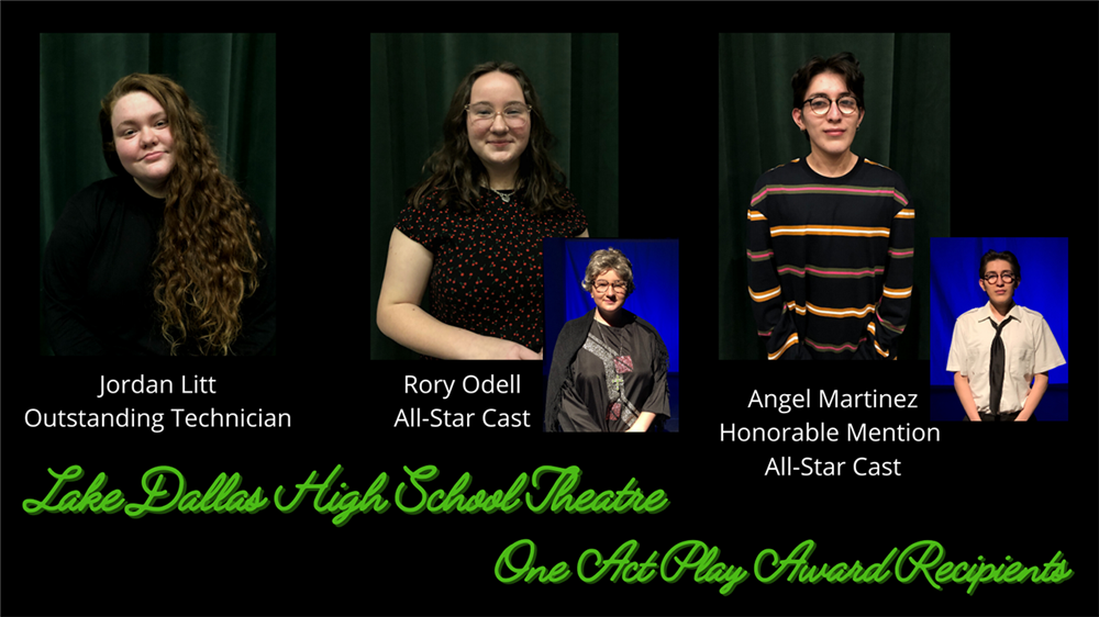Photos of LDHS's three OAP award winners with their names and text saying Lake Dallas High School theatre OAP award recipient
